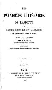 Les paradoxes littéraires de LaMotte: ou discours écrits par cet académicien sur les principaux genres de poèmes