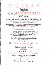 Hoseas Propheta commentariis illustratus: cum translatione triplici