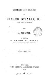 Addresses and charges of Edward Stanley, with a memoir by A.P.Stanley