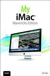 My iMac (covers OS X Mavericks): Edition 2