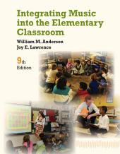 Integrating Music into the Elementary Classroom: Edition 9