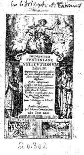 Imperatoris Iustiniani Institutionum: libri IV ...