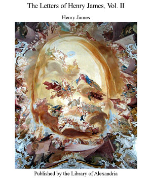The Letters of Henry James  Vol  II PDF