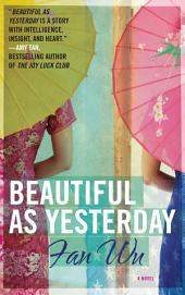 Beautiful as Yesterday: A Novel