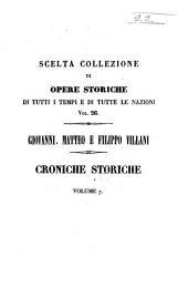 Croniche storiche di Giovanni, Matteo e Filippo Villani: a miglior lezione ridotte coll'aiuto dei testi a penna, Volume 7