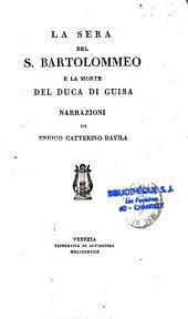 La Sera del S. Bartolommeo e la Morte del Duca di Guisa Due Narrazioni
