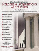 The Complete Guide to Mergers and Acquisitions of CPA Firms