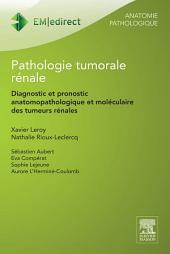 Pathologie tumorale rénale: Diagnostic et pronostic anatomopathologique et moléculaire des tumeurs rénales