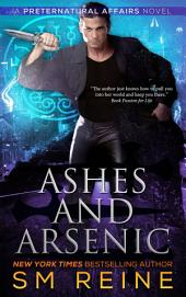 Ashes and Arsenic: An Urban Fantasy Novel