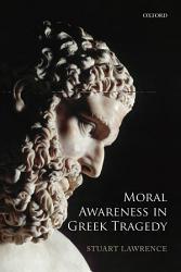 Moral Awareness In Greek Tragedy Book PDF