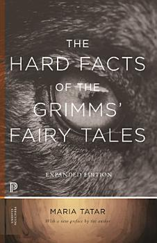 The Hard Facts of the Grimms  Fairy Tales PDF