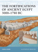 The Fortifications of Ancient Egypt 3000–1780 BC