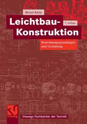 Leichtbau-Konstruktion: Berechnungsgrundlagen und Gestaltung, Ausgabe 7
