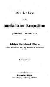 Die Lehre von der musikalischen Komposition: praktisch theoretisch, Band 3