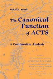 The Canonical Function of Acts: A Comparative Analysis