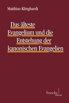 Das   lteste Evangelium und die Entstehung der kanonischen Evangelien PDF