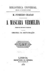 A máscara vermelha: romance historico original : chronica da restauração