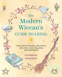 The Modern Wiccan s Guide to Living PDF