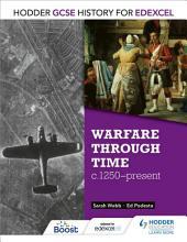 Hodder GCSE History for Edexcel: Warfare through time, c1250-present