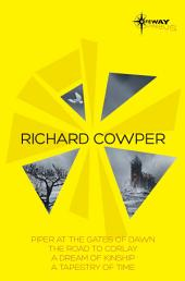 Richard Cowper SF Gateway Omnibus: The Road to Corlay, A Dream of Kinship, A Tapestry of Time, The Piper at the Gates of Dawn