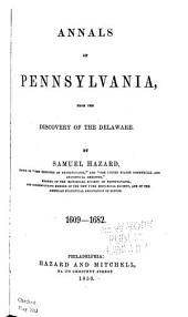 Annals of Pennsylvania: From the Discovery of the Delaware ... 1609-1682
