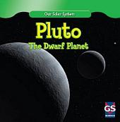 Pluto: The Dwarf Planet