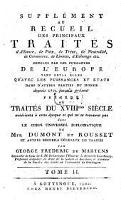 Recueil des principaux traités d'alliance, de paix, de trêve, de neutralité, de commerce, de limites, d'échange etc. conclus par les puissances de l'Europe tant entre elles qu'avec les puissances et Etats dans d'autres parties du monde depuis 1761 jusqu'à présent: Supplément, Volume2