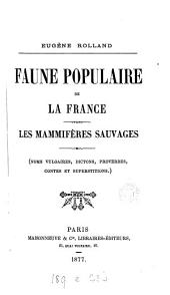 Faune populaire de la France noms vulgaires, dictons, proverbes, légendes, contes et superstitions: Oiseaux sauvages. IX-X