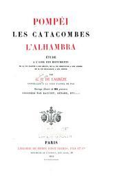 Pompéi, les catacombs, l'Alhambra, étude a l'aide des monuments