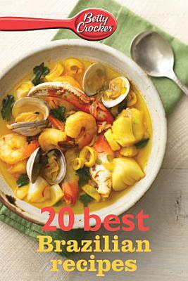 Betty Crocker 20 Best Brazilian Recipes PDF