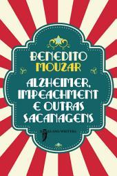 Alzheimer, Impeachment e outras sacanagens