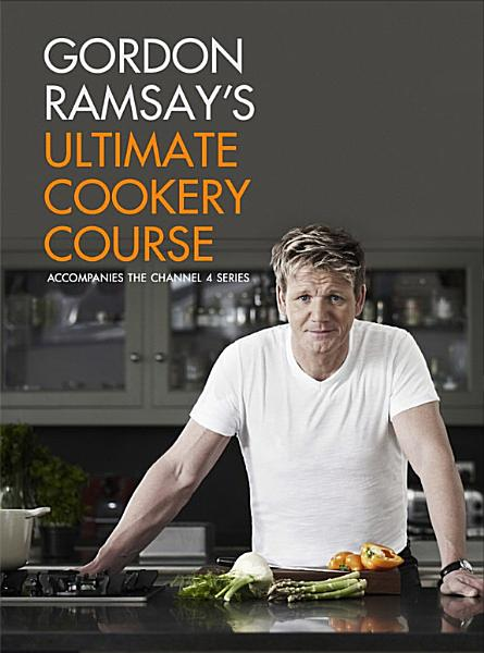 Download Gordon Ramsay s Ultimate Cookery Course Book
