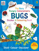The Very Hungry Caterpillar s Bugs Sticker and Colouring Book