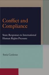 Conflict and Compliance: State Responses to International Human Rights Pressure