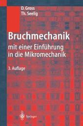 Bruchmechanik: mit einer Einführung in die Mikromechanik, Ausgabe 3
