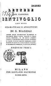 Lettere del cardinal Bentivoglio, con note grammaticali e analitiche di G. Biagioli