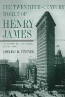 The Twentieth century World of Henry James
