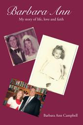 Barbara Ann: The story of life,love and faith