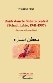 Raids dans le Sahara central (Tchad, Libye, 1941-1987): Sarra ou le Rezzou décisif