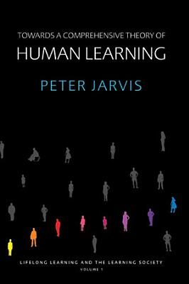 Towards a Comprehensive Theory of Human Learning