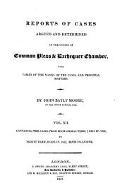 Reports of Cases Argued and Determined in the Courts of Common Pleas and Exchequer Chamber: With Tables of the Names of the Cases and the Principal Matters, Volume 12