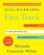 Aging Backwards: Fast Track