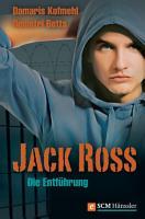 Jack Ross   Die Entf  hrung PDF