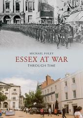 Essex At War Through Time
