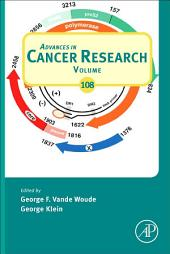 Advances in Cancer Research: Volume 108