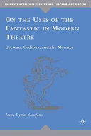 On the Uses of the Fantastic in Modern Theatre