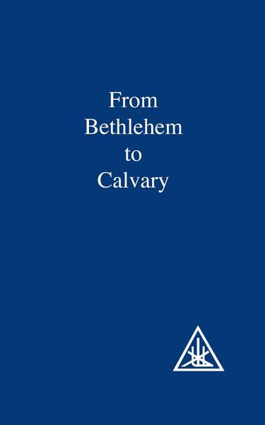 From Bethlehem to Calvary