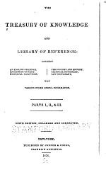 The Treasury of Knowledge and Library of Reference: pt. I. A compendious English grammar by Goold Brown. English dictionary ed. by Lyman Cobb, 6th ed. pt. II. The new universal gazetteer by Edwin Williams, 7th ed. pt. III. An epitome of chronology and history, with an appendix; a compendious classical dictionary; and a dictionary of law terms...by a gentleman of the New York bar...6th ed