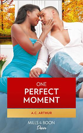 One Perfect Moment  The Taylors of Temptation  Book 3  PDF