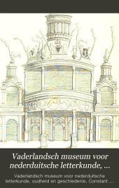 Vaderlandsch museum voor nederduitsche letterkunde, oudheid en geschiedenis, uitg. door C.P. Serrure: Volume 3